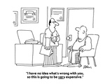 """""""I have no idea what's wrong with you  so this is going to be very expensi…"""" - Cartoon"""