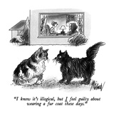"""""""I know it's illogical  but I feel guilty about wearing a fur coat these d…"""" - New Yorker Cartoon"""