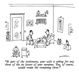 """""""As part of the settlement  your wife is asking for any three of the six l…"""" - New Yorker Cartoon"""
