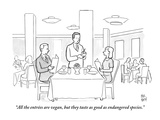 """""""All the entrées are vegan  but they taste as good as endangered species"""" - New Yorker Cartoon"""