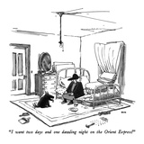 """I want two days and one dazzling night on the Orient Express!"" - New Yorker Cartoon"