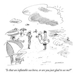"""Is that an inflatable sea horse  or are you just glad to see me"" - New Yorker Cartoon"