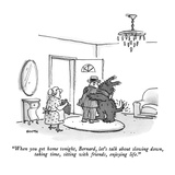 """When you get home tonight  Bernard  let's talk about slowing down  taking…"" - New Yorker Cartoon"