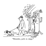 """""""Remember  you're in charge"""" - New Yorker Cartoon"""
