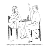 """Look  if you want more fun move to the Poconos"" - New Yorker Cartoon"