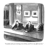 """I usually wake up screaming at six-thirty  and I'm in my office by nine"" - New Yorker Cartoon"
