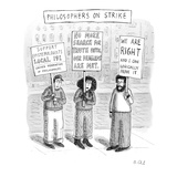 Philosophers go on strike with signs like 'No more search for truth until … - New Yorker Cartoon