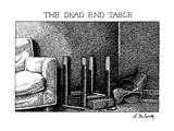 The Dead End Table - New Yorker Cartoon