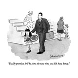 """Daddy promises he'll be there the next time you kick butt  honey"" - New Yorker Cartoon"
