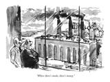 """""""Where there's smoke  there's money"""" - New Yorker Cartoon"""