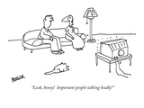 """Look  honey!  Important people talking loudly!"" - New Yorker Cartoon"