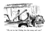 """""""Ah  not too bad  Nothing here that money can't cure"""" - New Yorker Cartoon"""
