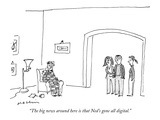 """""""The big news around here is that Ned's gone all digital"""" - New Yorker Cartoon"""