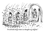 """""""It will take longer than we thought to go digital"""" - New Yorker Cartoon"""