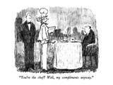 """You're the chef  Well  my compliments anyway"" - New Yorker Cartoon"