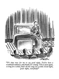 """It's time now for me to say good night  You've been a wonderful audience…"" - New Yorker Cartoon"