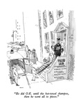 """""""He did OK until the hot-towel shampoo  then he went all to pieces"""" - New Yorker Cartoon"""