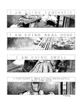 "Four panels with titles ""I Am Doing Fantastic""  ""I Am Doing Real Good""  ""I… - New Yorker Cartoon"