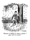 """Summer is behind us; winter is ahead  I guess we're on course"" - New Yorker Cartoon"