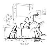 """Bork!  Bork!"" - New Yorker Cartoon"