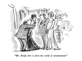 """Mr Hendy here is from the world of entertainment"" - New Yorker Cartoon"