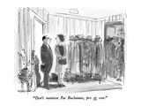 """Don't mention Pat Buchanan  pro or con"" - New Yorker Cartoon"