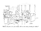 """Marvin will join us in a few minutes  He's on the terrace  checking for …"" - New Yorker Cartoon"