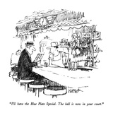 """I'll have the Blue Plate Special  The ball is now in your court"" - New Yorker Cartoon"