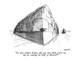 """""""In your wildest dreams  did you ever think you'd one day be cruising the …"""" - New Yorker Cartoon"""