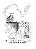 """My name is Howard C Freswell  and this is Arthur Templeton  my attorney…"" - New Yorker Cartoon"