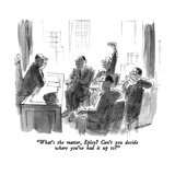 """""""What's the matter  Epley  Can't you decide where you've had it up to"""" - New Yorker Cartoon"""