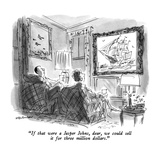 """""""If that were a Jasper Johns  dear  we could sell it for three million dol…"""" - New Yorker Cartoon"""