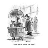 """""""Is that with or without goat cheese"""" - New Yorker Cartoon"""