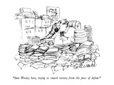 """""""Sam Wooley here  trying to snatch victory from the jaws of defeat"""" - New Yorker Cartoon"""