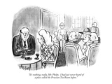 """It's nothing  really  Mr Phelps  I had just never heard of a place call…"" - New Yorker Cartoon"