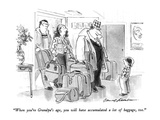 """""""When you're Grandpa's age  you will have accumulated a lot of baggage  to…"""" - New Yorker Cartoon"""