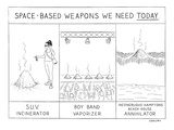 Space-Based Weapons We Need Today - New Yorker Cartoon