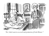 """No  I don't want to see an all-male production of 'Little Women' "" - New Yorker Cartoon"