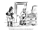 """""""The handcuffs are in your sock drawer  where they always are"""" - New Yorker Cartoon"""
