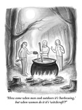 """""""How come when men cook outdoors it's 'barbecuing ' but when women do it i…"""" - New Yorker Cartoon"""