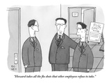 """""""Howard takes all the flu shots that other employees refuse to take"""" - New Yorker Cartoon"""