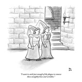 """""""I want to catch just enough of the plague to remove these unsightly lines…"""" - New Yorker Cartoon"""