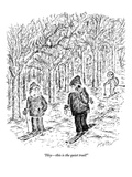 """Hey—this is the quiet trail!"" - New Yorker Cartoon"