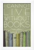 I Cannot Live Without Books Thomas Jefferson