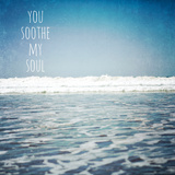 You Soothe My Soul