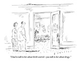 """""""I had to talk to her about birth control—you talk to her about drugs"""" - New Yorker Cartoon"""