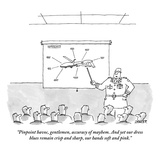 """""""Pinpoint havoc  gentlemen  accuracy of mayhem And yet our dress blues re…"""" - New Yorker Cartoon"""