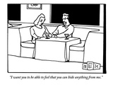 """""""I want you to be able to feel that you can hide anything from me"""" - New Yorker Cartoon"""