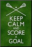 Keep Calm and Score a Goal Lacrosse Poster
