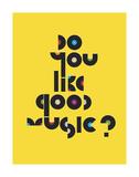 Do You Like Good Music